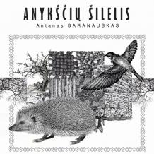 """Antanas Baranauskas """"Anykščių šilelis"""""""