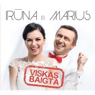 """Irūna ir Marius 'Viskas baigta"""""""