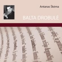 """Antanas Škėma """"Balta drobulė"""""""